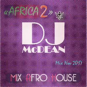 Dj MCDEAN : Deep & House 2017 Episode 5 - AFRICA 2