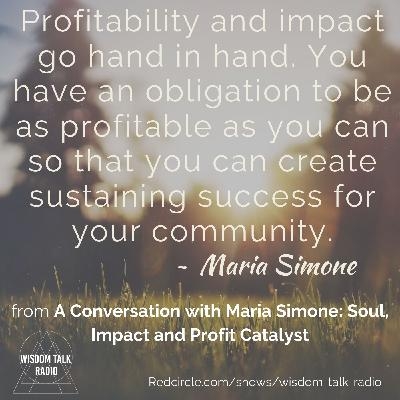 A Conversation with Maria Simone, Soul, Impact and Profit Catalyst