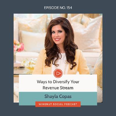 Ways to Diversify Your Revenue Stream with Shayla Copas