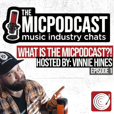 What Is The Brand New MICPodcast?! ft. Your Host, Vinnie Hines of Artist Collective (@ac_vinnie)