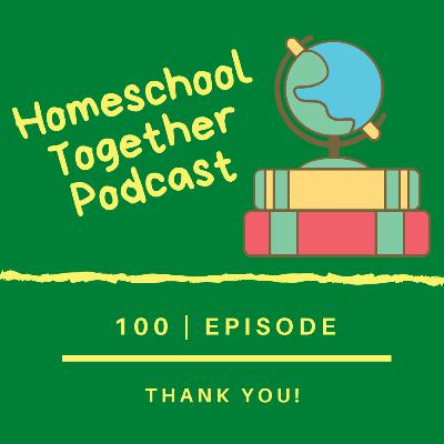 Homeschool Together 100 Episode Thank Yous