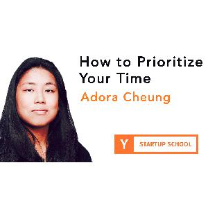 How to Prioritize Your Time by Adora Cheung