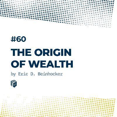 60: The Origin of Wealth (خاستگاه ثروت)