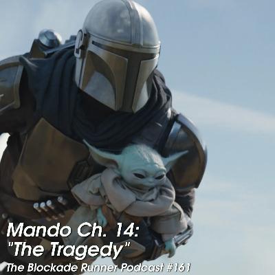 "Mando Ch. 14: ""The Tragedy"" - The Blockade Runner Podcast #161"