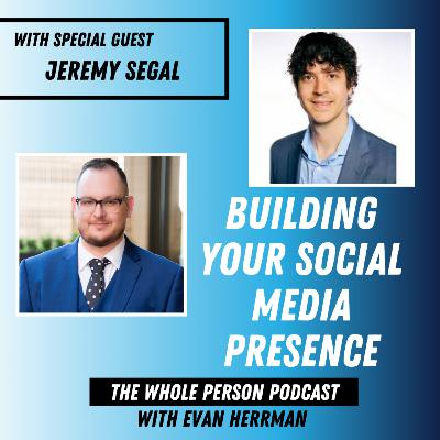 Building Your Social Media Presence with Jeremy Segal