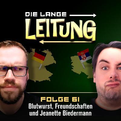 Folge 61: Blutwurst, Freundschaften und Jeanette Biedermann!