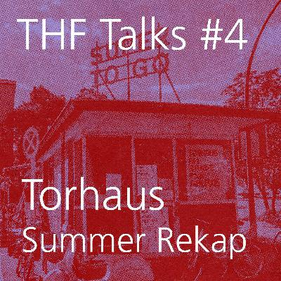 THF Talks #4 Torhaus Sommer Rekap