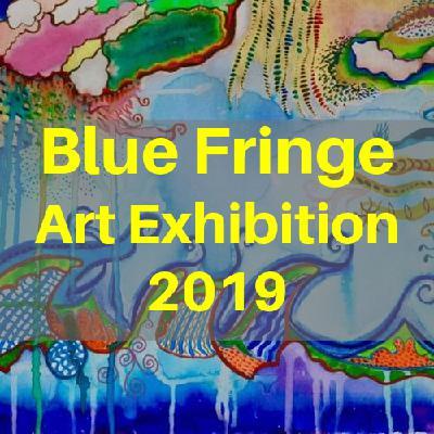 Blue Fringe Art Exhibition 2019