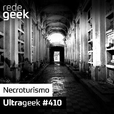 Ultrageek – Necroturismo