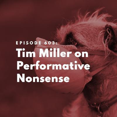 Tim Miller on Performative Nonsense