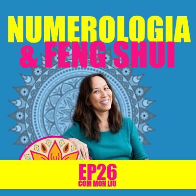 Ep 26 - Numerologia & Feng Shui