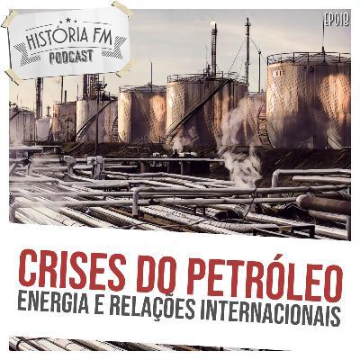 018 Crises do Petróleo: energia e relações internacionais