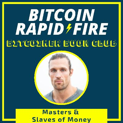 BITCOINER BOOK CLUB #3 - Masters and Slaves of Money