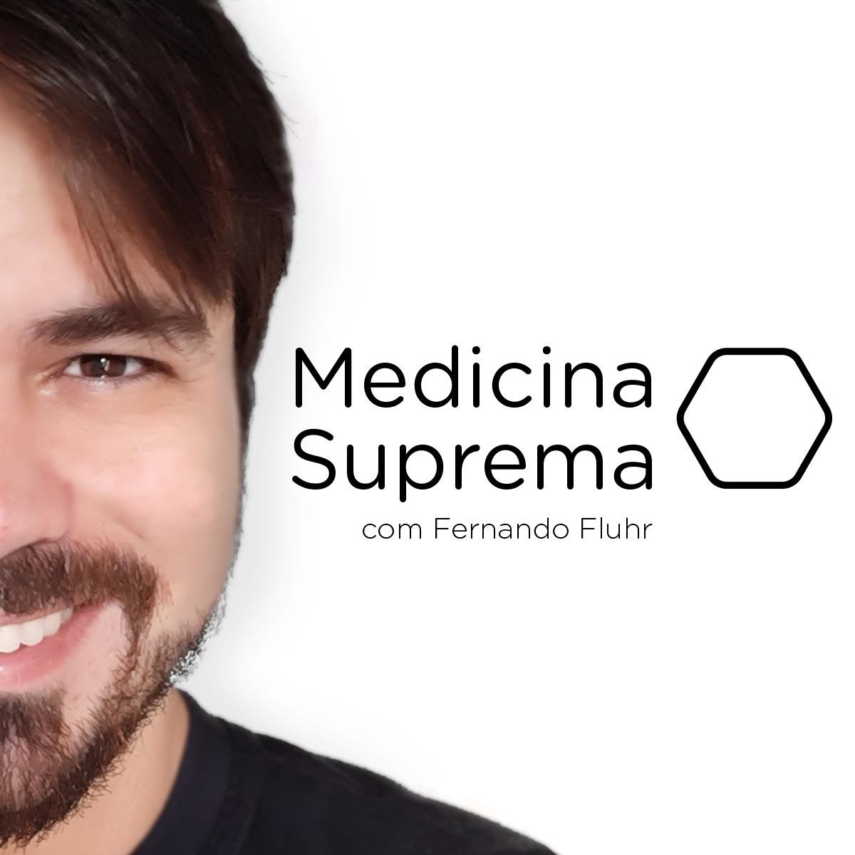 Medicina Suprema com Fernando Fluhr