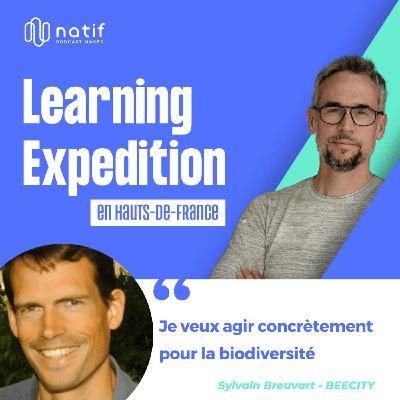 #74 - Sylvain Breuvart /// Je veux agir concrètement pour la biodiversité - Beecity