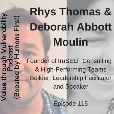 Episode 115 - Deborah Abbott, facilitator of human-centered working and Rhys Thomas, founder of TruSELF coaching podcast