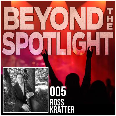 Ep. 005: Ross Kratter - Freelance Bassist and Composer/Arranger