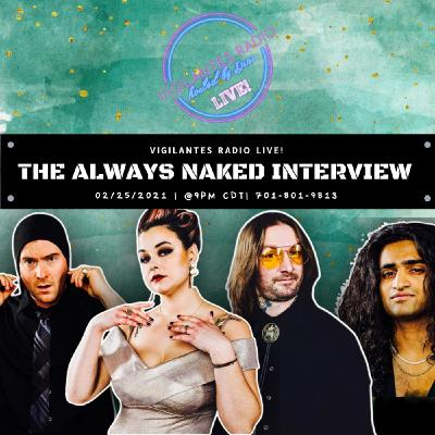 The Always Naked Interview w/Rahul Mathew.