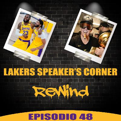 Lakers Speaker's Corner E48 - Rewind