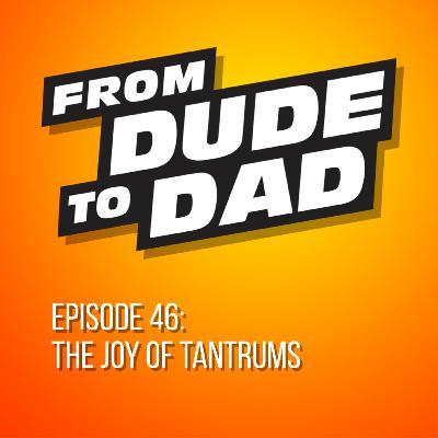 The Joy Of Tantrums