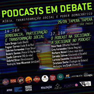 Podcasts em Debate: Mídia, Transformação Social  e Poder Democrático