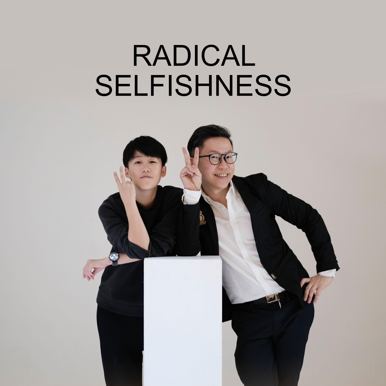 Ep #62 - Radical Selfishness