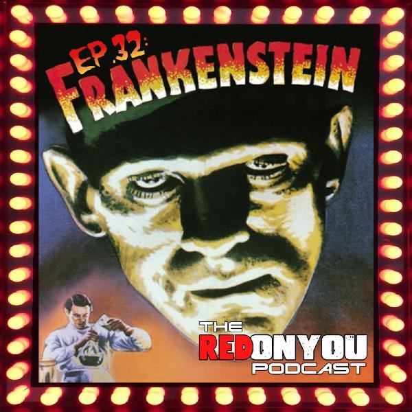 Ep.32 - Frankenstein (1931)