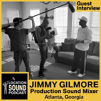 070 Jimmy Gilmore - Production Sound Mixer based out of Atlanta, Georgia