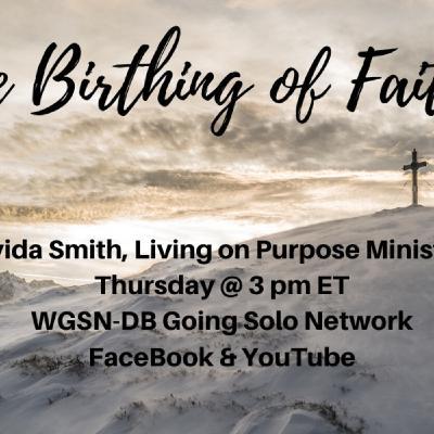 The Birthing of Faith Part 1 with Davida Smith