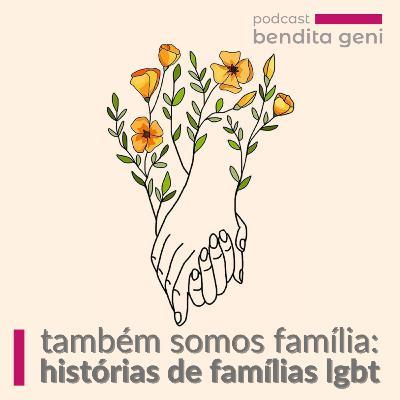 Também somos família: histórias de famílias LGBT