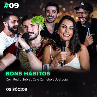 Os Sócios 09 - Por que você não consegue manter bons hábitos?