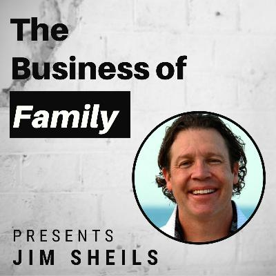 Jim Sheils - The Family Board Meeting [The Business of Family]