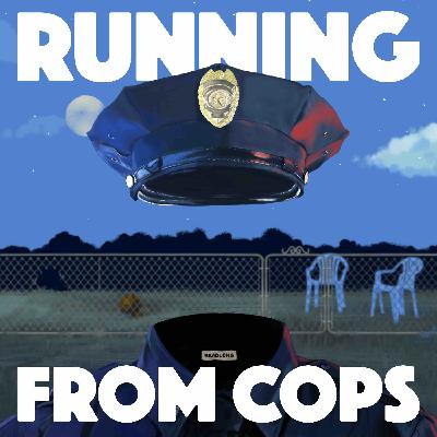 Coming Soon: Running From COPS