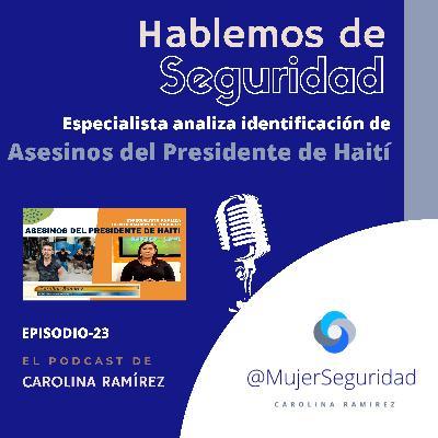 Especialista analiza identificación de Asesinos del Presidente de #Haiti