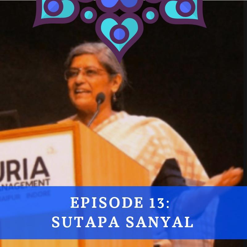 Episode 13 - Sutapa Sanyal