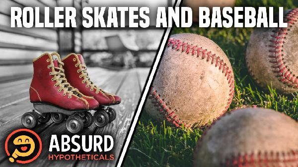 Episode 22: Roller Skates and Baseball