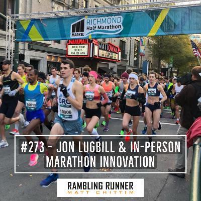 #273 - Jon Lugbill & In-Person Marathon Innovation