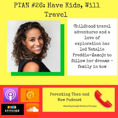 PTAN #26 - Have Kids, Will Travel
