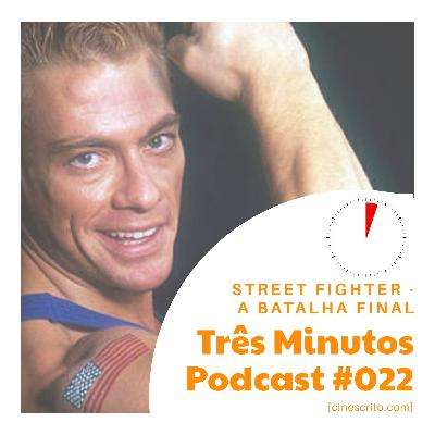 Três Minutos Podcast #22 - Street Fighter: A Batalha Final