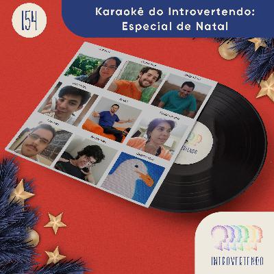 #154 - Karaokê do Introvertendo: Especial de Natal