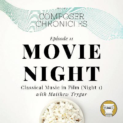 Ep. 11: Movie Night - Classical Music in Film (Night 1) with Matthew Trygar