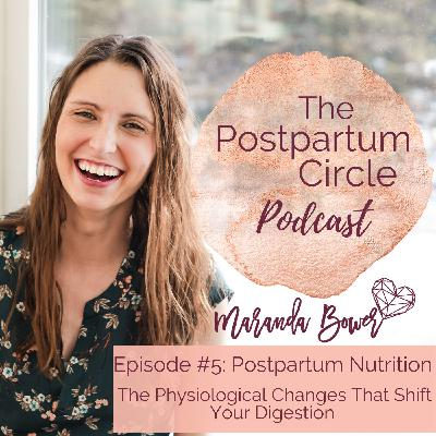 Postpartum Nutrition: The Physiological Changes that Shift Your Digestion