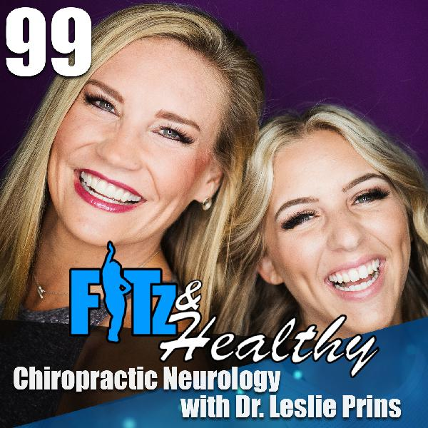 Chiropractic Neurology with Dr. Leslie Prins - Podcast 99 of FITz & Healthy