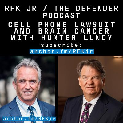 Cell Phone Lawsuit and Brain Cancer with Hunter Lundy