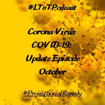 Corona Virus (COVID-19) - Update Episode October