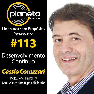 #113 - Desenvolvimento Contínuo com Cássio Corazzari - Professional Trainer por Bert Hellinger e Rupert Sheldrake