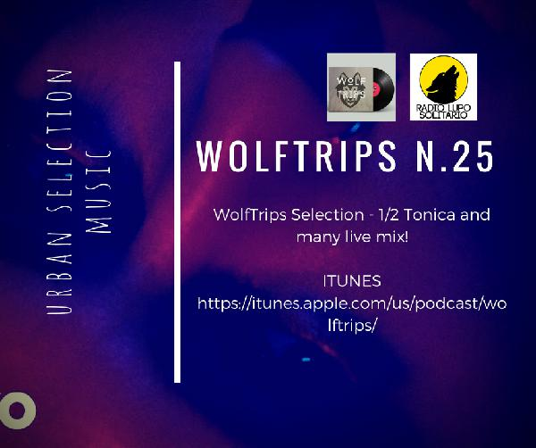 Wolf Trips #2.25 – 25-05-2018 – WOLFTRIPS MUSIC SELECTED