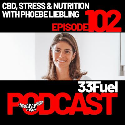 CBD, stress & nutrition with Phoebe Liebling