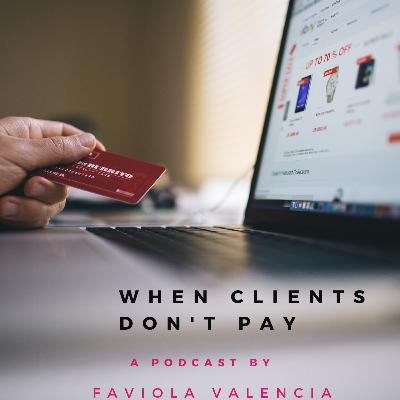 33: What to Do When Clients Don't Pay | Faviola Valencia the CEO Hustler Show