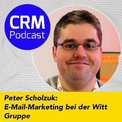 (#4) Peter Scholzuk: E-Mail-Marketing bei der Witt-Gruppe